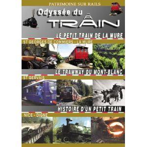 Odyssée du Train - Volume 1 : Le petit train de la mure - Le tramway du Mont-Blanc - Histoire d'un petit train.