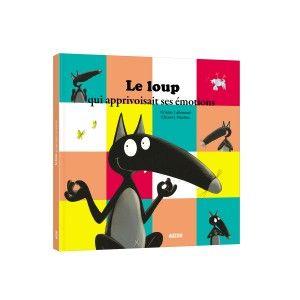 Editions Auzou Livre Mes grands Albums Le loup qui apprivoisait ses émotions