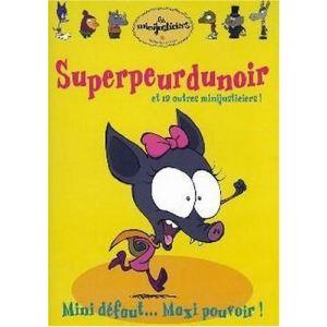 Les Minijusticiers - Volume 3 : Superpeurdunoir