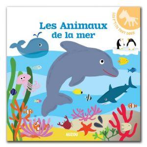 Editions Auzou Livre Les p'tits tout doux : Les animaux de la mer