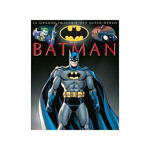 La Grande Imagerie des Super-Héros Batman