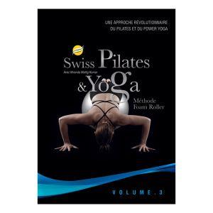 Swiss Pilates et Yoga - Volume 3