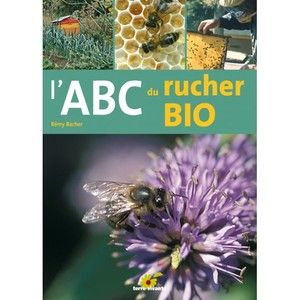 ABC du rucher bio - Rémy Bacher