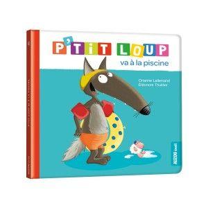 Auzou editions Livre P'tit loup va à la piscine