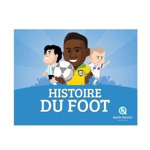 Quelle Histoire Editions Histoire de foot