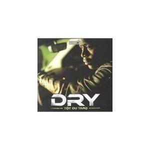 Dry - Tôt ou tard