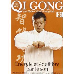 Qi Gong - Volume 3 : Energie et équilibre par le son