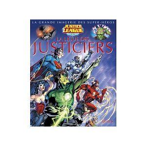 La Grande Imagerie des Super-Héros La Ligue des Justiciers