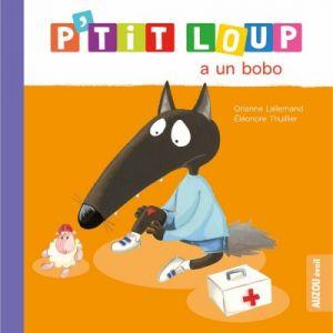 Editions Auzou Livre d'éveil : P'tit Loup à un bobo
