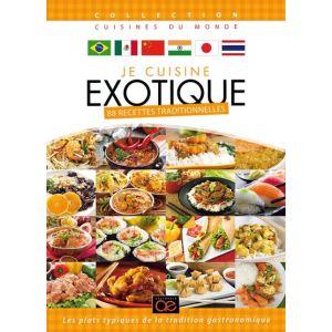 Je cuisine exotique : 88 recettes traditionnelles