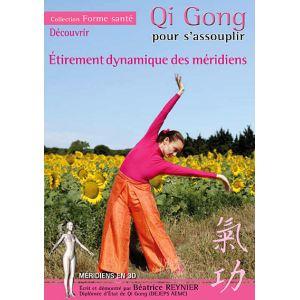 Qi gong pour s'assouplir : Etirement dynamique des méridiens