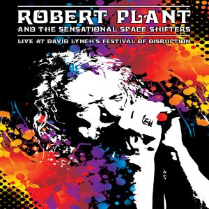 Robert Plant Live at David Lynch's Festival of Disruption