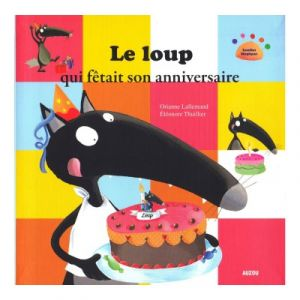 Editions Auzou Livre Mes P'tits Albums : Le Loup qui fêtait son anniversaire