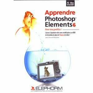 Apprendre Adobe Photoshop Elements 7 [Mac OS, Windows]