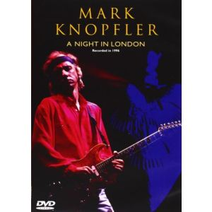 Mark Knopfler : A Night In London