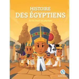Quelle Histoire Editions Histoire des Egyptiens: Sur les traces des pharaons