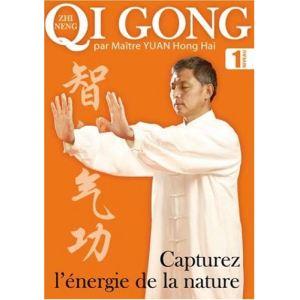 Qi Gong - Volume 1 : Capturez l'énergie de la nature
