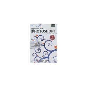 Apprendre Tout Adobe Photoshop CS2 CS3 CS4 [Mac OS, Windows]