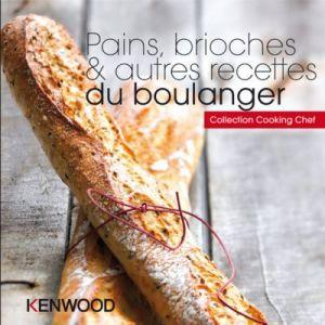 Kenwood Livre de cuisine PAINS BRIOCHES ET RECETTES DU BOULANGER