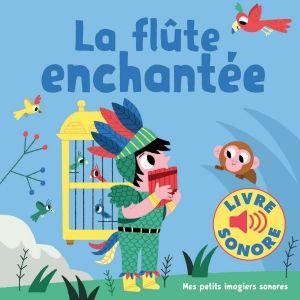 Editions Gallimard Livre sonore La flûte enchantée