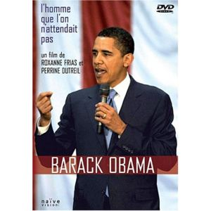 Barack Obama : L'Homme Que l'on N'Attendait Pas