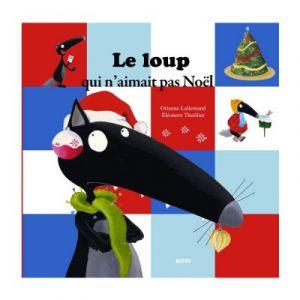 Editions Auzou Livre grand format : Le Loup qui n'aimait pas Noël