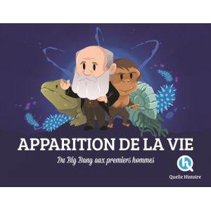 Quelle Histoire Editions Apparition de la Vie: Du Big Bang aux premiers hommes