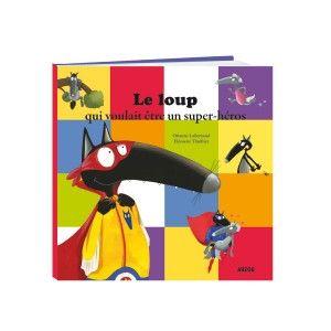 Editions Auzou Livre album Le loup qui voulait être un super-héros