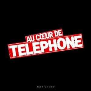 AU COEUR DE TELEPHONE : LE BEST OF
