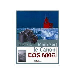 Eyrolles Maîtriser le Canon EOS 600D