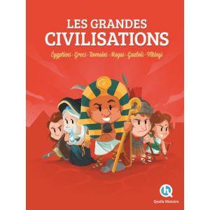 Quelle Histoire Editions Les Grandes Civilisations: Egyptiens - Grecs - Romains - Mayas - Gaulois - Vikings