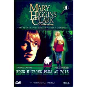 Mary Higgins Clark : Nous n'irons plus au bois
