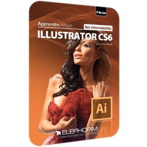 Maîtrisez les nouveautés d'Adobe Illustrator CS6 [Linux, Mac OS, Windows]