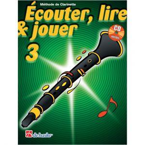 Dehaske Ecouter lire et jouer Clarinette Vol. 3 (+CD)