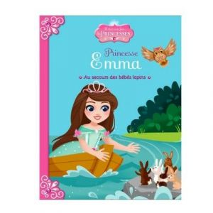 LGRI Livre Il était une fois les Princesses, Princesse Emma, Au secours des bébés lapins