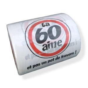 """Papier WC humoristique """"La 60aine et pas un pet de travers !"""""""