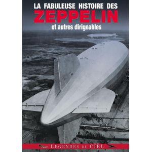 La Fabuleuse Histoire des Zeppelin et autres Dirigeables