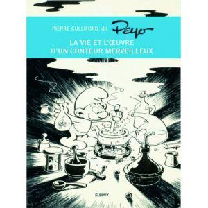 Pierre culliford dit Peyo ; la vie et l'oeuvre d'un conteur merveilleux