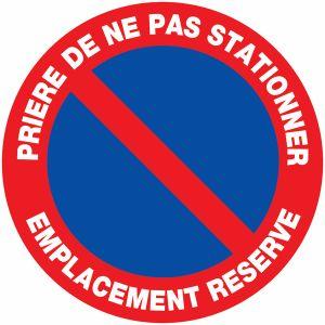 Panneau Prière de ne pas stationner - Emplacement réservé