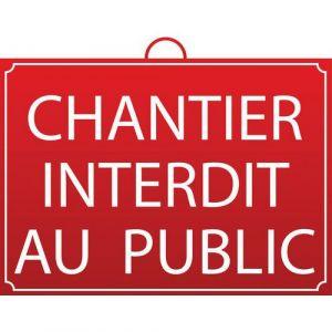 Panneau 'Chantier interdit au public',