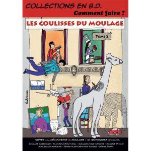 Les coulisses du moulage, tome 2, 21 x 29,7cm - 90 pages