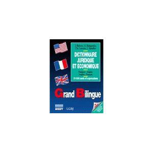 Grand Bilingue - Dictionnaire Juridique et Economique français-anglais-français / Version : 3