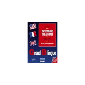 Grand Bilingue - Dictionnaire des Affaires français-anglais-français / Version : V.3